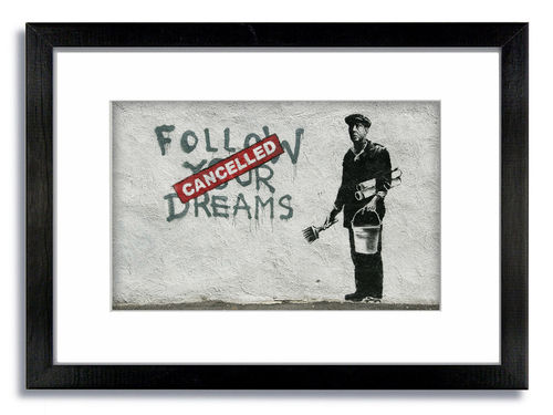 Banksy Follow Your Dreams Cancelled Framed Mounted Print