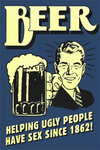 "Beer ""Helping Ugly People"" - Vintage Propaganda Mini A2 Paper Poster"