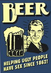 Beer... Helping Ugly people to have sex - Maxi Paper Poster